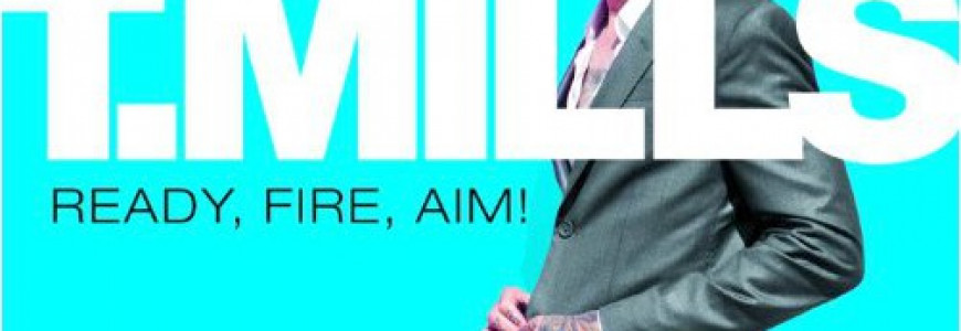 Ready, fire, aim!, premier album studio pour T. Mills