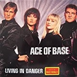 Ace Of Base - Living In Danger - Arista