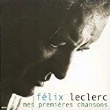 Best Off Premieres Chansons by Felix Leclerc (2005-02-10)
