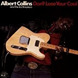 Don't Lose Your Cool by Albert Collins & Icebreakers (1990) Audio CD