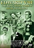 Edward VIII - the King Who Threw Away a Crown [Import anglais]