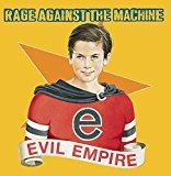 Evil Empire by Rage Against The Machine (1996-04-16)