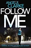 Follow Me (Social Media Murders 1) by Angela Clarke (2015-12-31)