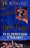 Harry Potter - French: Harry Potter ET Le Prisonnier D'Azkaban (1st Edition) by J-K Rowling (2003-02-13)