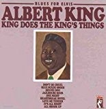 King Does the King's Things: Blues for Elvis by Albert King (1992-08-28)