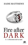 L'Étreinte de la nuit: La Trilogie Fire After Dark, T1