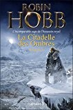 La Citadelle des Ombres - L'Intégrale 4 (Tomes 10 à 13) - L'incomparable saga de L'Assassin royal: Serments et Deuils ...