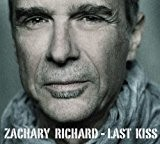 Last Kiss by Zachary Richard (2009-04-14)