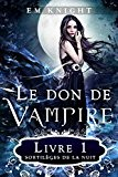 Le don de vampire 1 : Sortilèges de la nuit