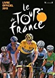 Le Tour de France - Livre officiel 2015