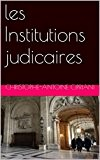 les Institutions judicaires (LECIPRIANI t. 5)