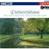 Liebestraume: The Most Beautiful Melodies For Harp: Liszt: Liebestraume / Bach-Gounod: Ave Maria / Debussy: La Fille aux Cheveux de ...