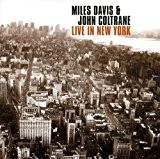 Live in New York by Miles^Coltrane, John Davis