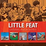 Original Album Series: Little Feat / Sailin' Shoes / Dixie Chicken / Feats Don't Fail Me Now / The Last ...