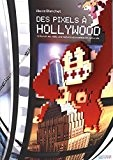 Pixels a Hollywood (des)