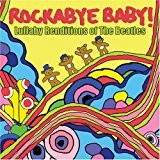 Rockabye Baby! Lullaby Renditions of The Beatles [Import anglais]