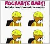Rockabye Baby! Lullaby Renditions of The Smiths [Import anglais]