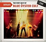 Setlist : The very best of Blue Öyster Cult [Import anglais]