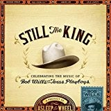 Still the King: Celebrating the Music of Bob Wills by Asleep at the Wheel (2015-03-10)