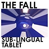 Sub-Lingual Tablet By The Fall (2015-05-11)