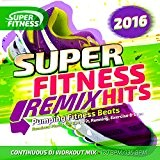 Super Fitness Remix Hits 2016 Mix CD - Pumping Fitness Beats - for Keep Fit,Running,Exercise and Gym!