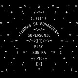 Supersonic Play Sun Ra by Thomas De Pourquery