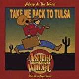 Take Me Back To Tulsa by Asleep at the Wheel (2003-02-10)