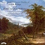 The Complete Organ Works of Bridge and Vaughan Williams by Christopher Nickol (Organ of the Caird Hall, Dundee) [Music CD]