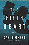 The Fifth Heart by Dan Simmons (2015-03-24)