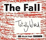 Totally Wired: Rough Trade Anthology by Fall