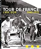 Tour de France : L'âge d'or 1940-1970