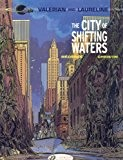 Valerian and Laureline, Tome 1 : The City of shifting  water
