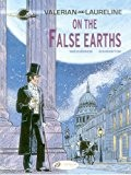 Valerian and Laureline, Tome 7 : On the False Earths